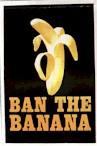 Ban The Banana